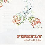 Firefly Made Me Glad