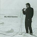 Bill Hicks Relentless