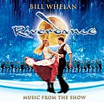 Bill Whelan Riverdance: Music From The Show