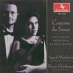 Ingrid Matthews Canzoni Da Sonar: Early Italian Violin Music On Vocal Models