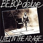 Be-Bop Deluxe Live! In The Air Age