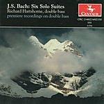 Richard Hartshorne Bach: Six Solo Suites (On Double Bass)