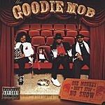 Goodie Mob One Monkey Don't Stop No Show (Parental Advisory)