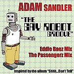 Adam Sandler The Gay Robot Groove (Parental Advisory)