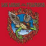 Los Lobos Los Lobos: Live At The Fillmore