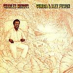 Charles Mingus Cumbia & Jazz Fusion