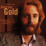 Andrew Gold Thank You For Being a Friend: The Best Of Andrew Gold