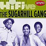 Sugarhill Gang Rhino Hi-Five: The Sugarhill Gang
