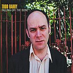 Todd Barry Falling Off The Bone
