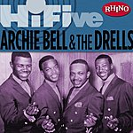 Archie Bell & The Drells Rhino Hi-Five: Archie Bell & The Drells