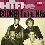 Booker T. & The MG's Rhino Hi-Five: Booker T. & The MG's