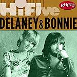 Delaney & Bonnie Rhino Hi-Five: Delaney & Bonnie