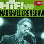 Marshall Crenshaw Rhino Hi-Five: Marshall Crenshaw