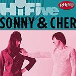Sonny & Cher Rhino Hi-Five: Sonny & Cher