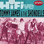Tommy James & The Shondells Rhino Hi-Five: Tommy James & The Shondells