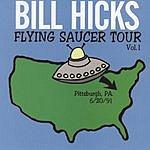 Bill Hicks Flying Saucer Tour, Vol.1