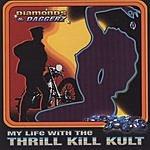 My Life With The Thrill Kill Kult Diamonds & Daggerz