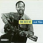 Josh White The Best Of Josh White