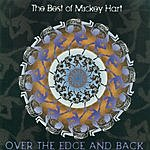 Mickey Hart The Best Of Mickey Hart: Over The Edge And Back
