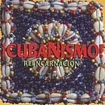 Cubanismo Reencarnacion