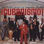 Cubanismo The Very Best Of Cubanismo: Mucho Gusto!