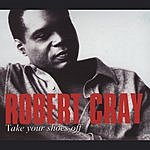 The Robert Cray Band Take Your Shoes Off