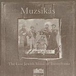 Muzsikás Máramaros: The Lost Jewish Music Of Translyvania