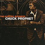 Chuck Prophet The Hurting Buisness