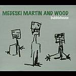 Medeski, Martin & Wood Bubblehouse