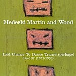 Medeski, Martin & Wood Last Chance To Dance Trance (Perhaps): Best Of (1991-1996)