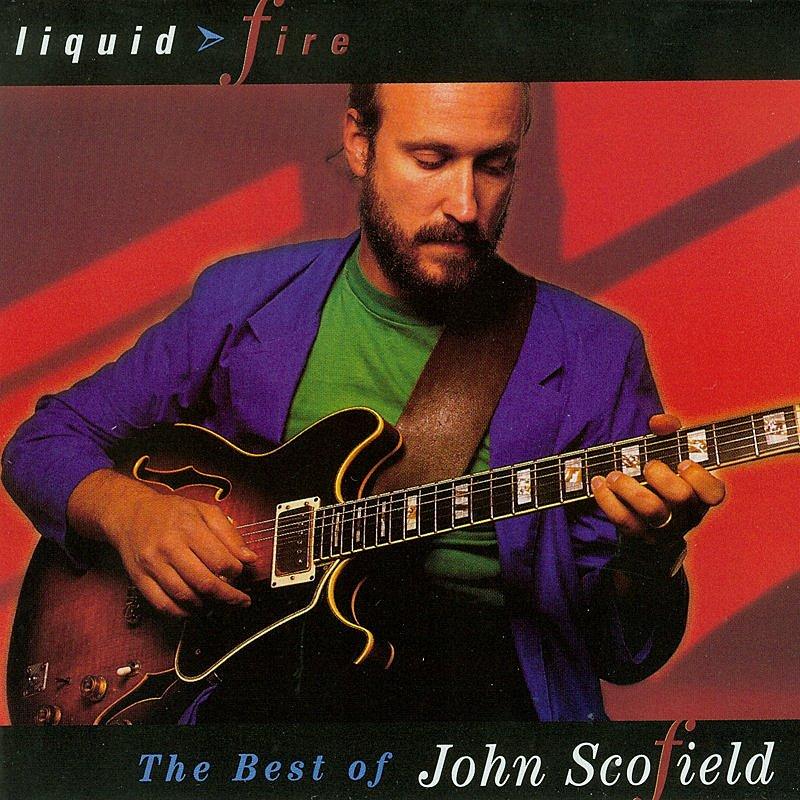 Cover Art: Liquid Fire: The Best Of John Scofield