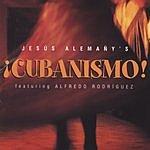 Cubanismo Jesús Alemañy's Cubanismo