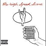 The High Speed Scene The High Speed Scene (Parental Advisory)