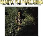 Ornette Coleman Beauty Is A Rare Thing - The Complete Atlantic Recordings