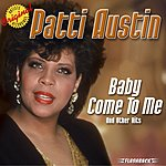Patti Austin Baby Come To Me And Other Hits (Remastered)