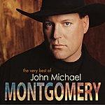 John Michael Montgomery The Very Best Of John Michael Montgomery