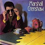 Marshall Crenshaw Marshall Crenshaw
