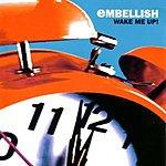 Embellish Wake Me Up! (Parental Advisory)