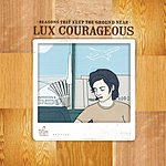 Lux Courageous Reasons That Keep The Ground Near