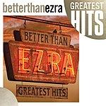 Better Than Ezra Greatest Hits