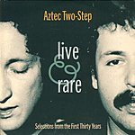 Aztec Two-Step Live And Rare