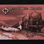 Next 2 The Tracks Rain