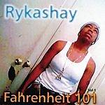 Rykashay Fahrenheit 101 (Parental Advisory)