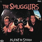The Smugglers Mutiny In Stereo