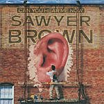 Sawyer Brown Can You Hear Me Now
