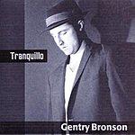 Gentry Bronson Tranquillo