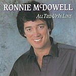 Ronnie McDowell All Tied Up In Love