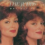 The Judds Why Not Me