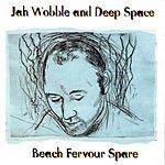 Jah Wobble Beach Fervour Spare