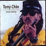 Tony Chin Music & Me